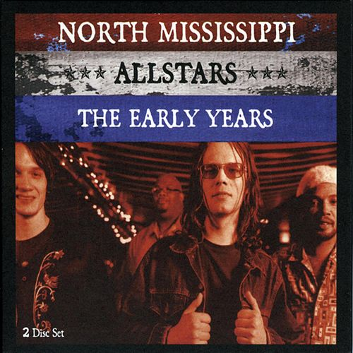 The Early Years de North Mississippi Allstars