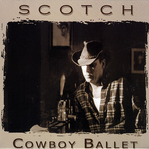 Cowboy Ballet by Scotch