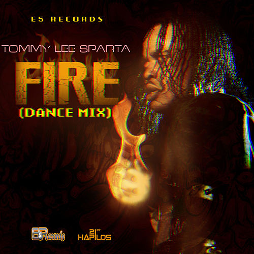 Fire (Dance Mix) - Single by Tommy Lee sparta
