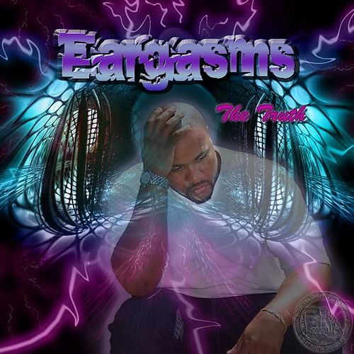 Eargasms the Truth by Various Artists
