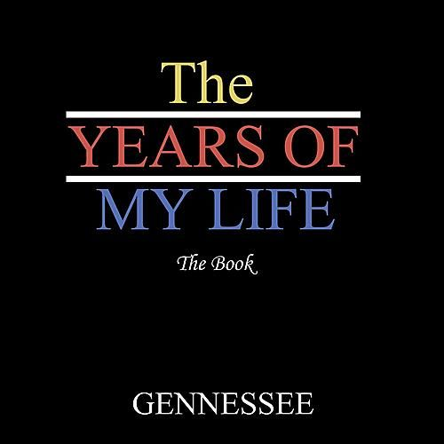 The Years of My Life - The Book by Gennessee