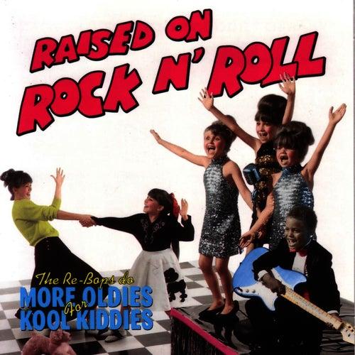 Raised On Rock N' Roll de The Re-Bops