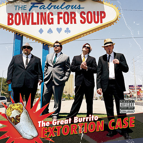 The Great Burrito Extortion Case de Bowling For Soup