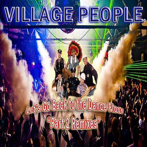 Let's Go Back to the Dance Floor, Pt. 2 Remixes von Village People