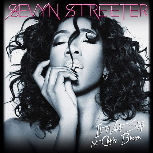 It Won't Stop [feat. Chris Brown] by Sevyn Streeter