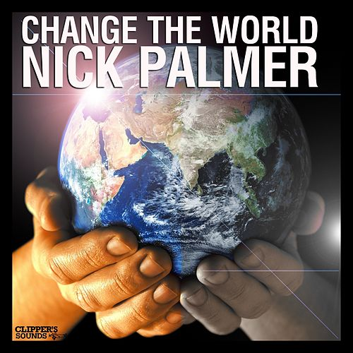 Change the World de Nick Palmer