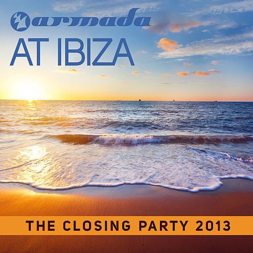 Armada At Ibiza - The Closing Party 2013 von Various Artists