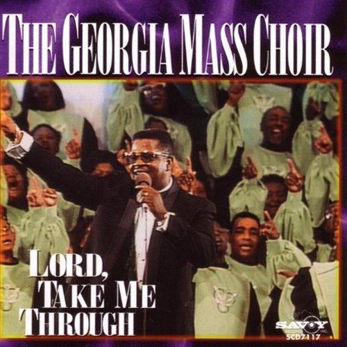 Lord, Take Me Through by Georgia Mass Choir