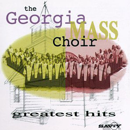 Greatest Hits by Georgia Mass Choir