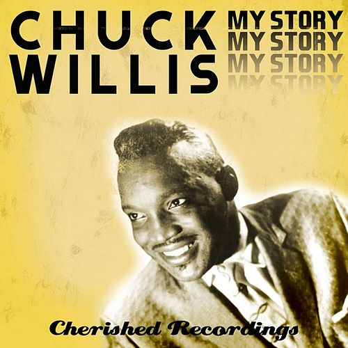 My Story by Chuck Willis