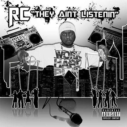 They Ain't Listenin by RC