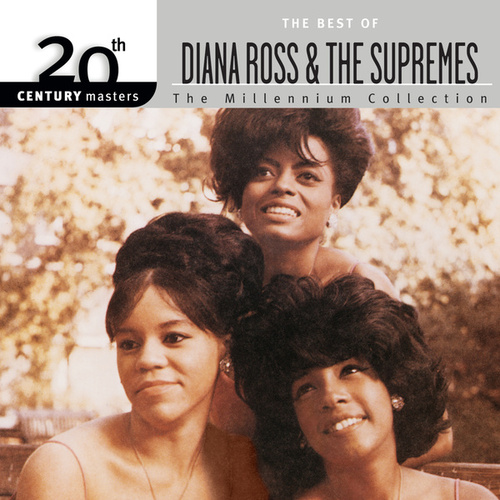 20th Century Masters: The Millennium Collection: Best Of Diana Ross & The Supremes by The Supremes
