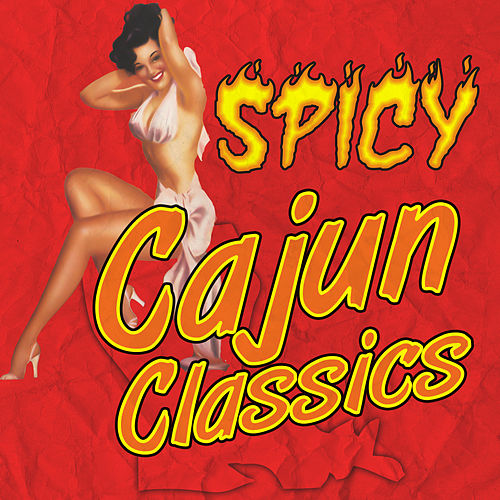 Spicy Cajun Classics by Various Artists
