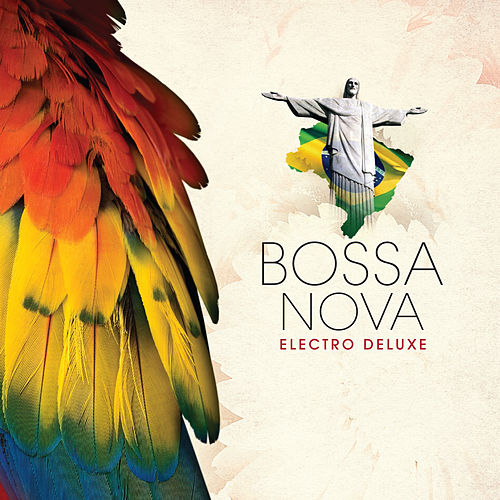 Bossa Nova - Electro Deluxe by Various Artists