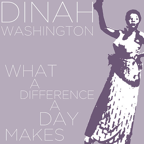 What a Difference a Day Makes - Dinah Washington Sings Hits Like Unforgettable, This Bitter Earth, And Mad About the Boy! de Dinah Washington