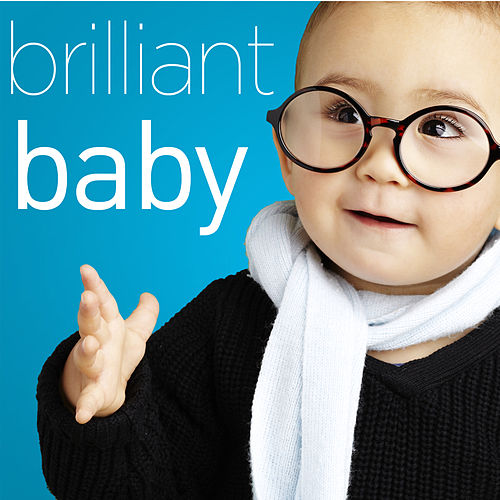 Brilliant Baby - A Collection Of The World's Most Popular Classical Music to Increase Brain Power with Beethoven, Bach, Mozart, Handel, Vivaldi, Barber, and More! de Various Artists