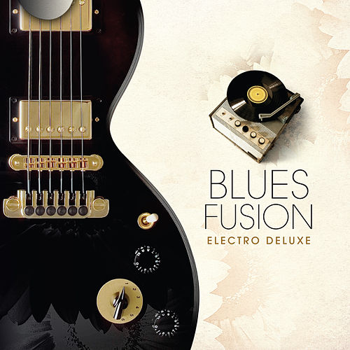 Blues Fusion - Electro Deluxe von Various Artists