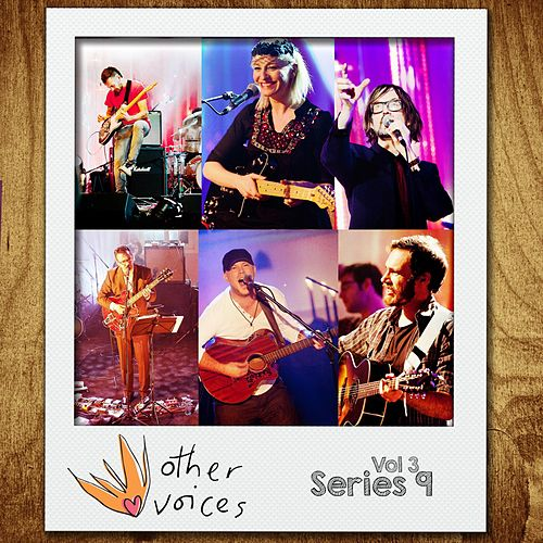 Other Voices: Series 9, Vol. 3 (Live) by Various Artists