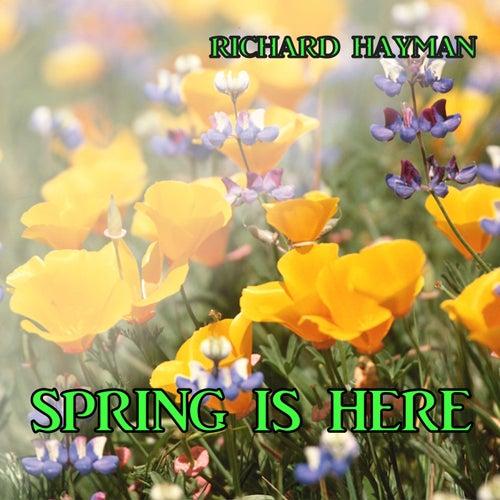 Spring Is Here de Richard Hayman