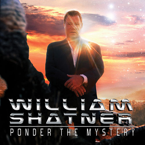 Ponder the Mystery de William Shatner