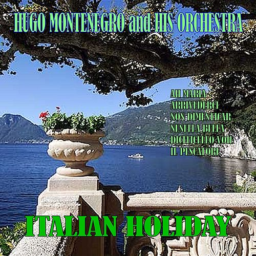 Italian Holiday by Hugo Montenegro