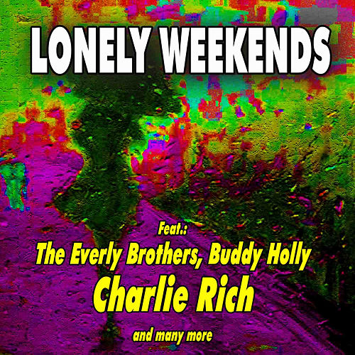 Lonely Weekends by Various Artists