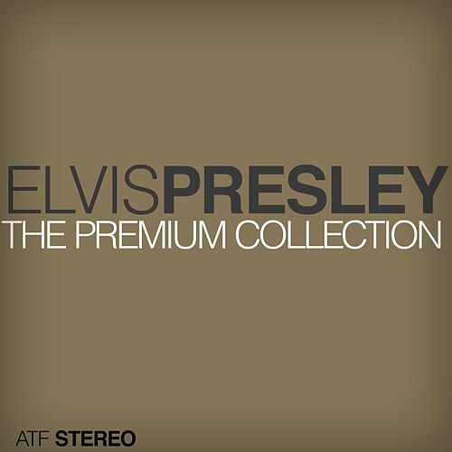The Premium Collection (Vol.1) by Elvis Presley