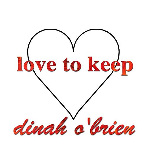 Love to Keep by Dinah O'brien