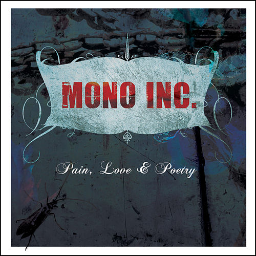 Pain, Love & Poetry von Mono Inc.