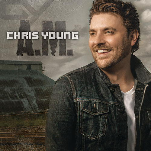 A.M. by Chris Young