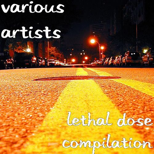 Lethal Dose Compilation de Various Artists