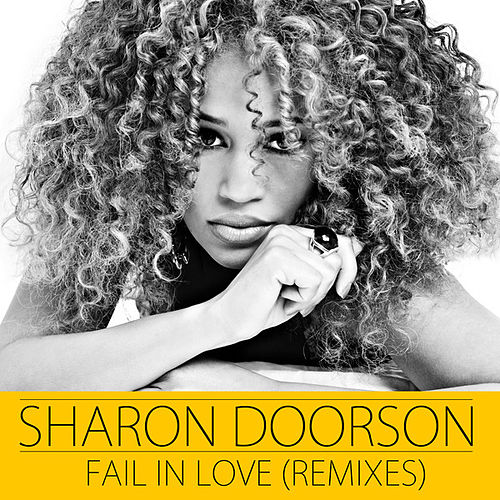 Fail In Love (Remixes) by Sharon Doorson