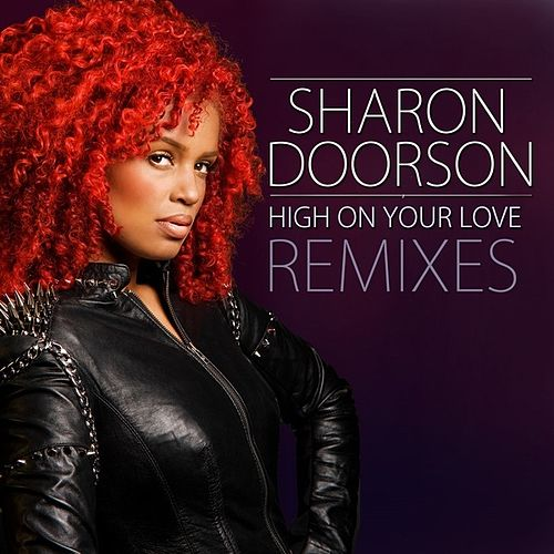 High On Your Love (Remixes) by Sharon Doorson