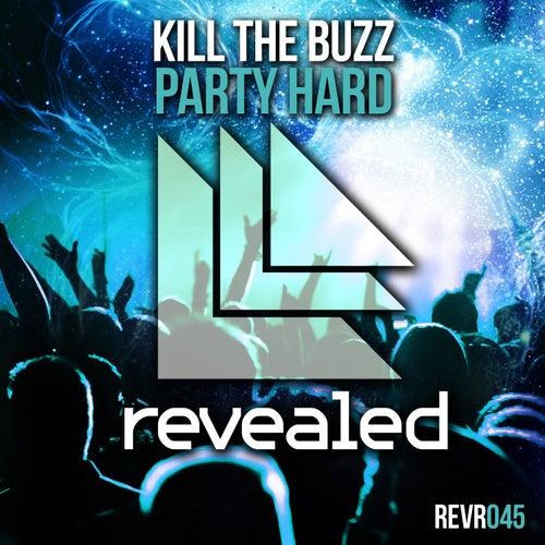 Party Hard by Kill The Buzz