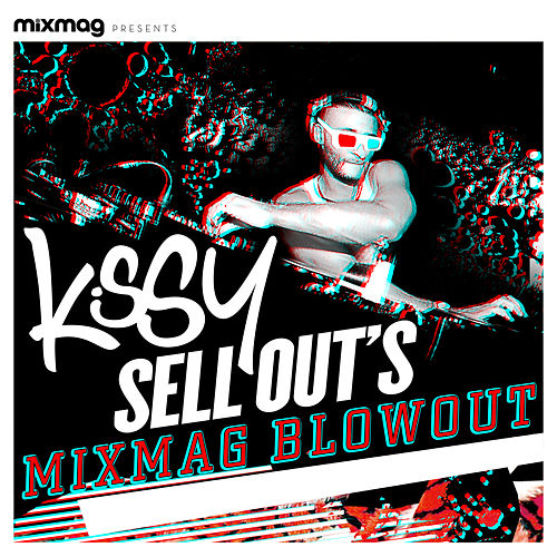Mixmag Presents Kissy Sell Out's Blowout de Various Artists