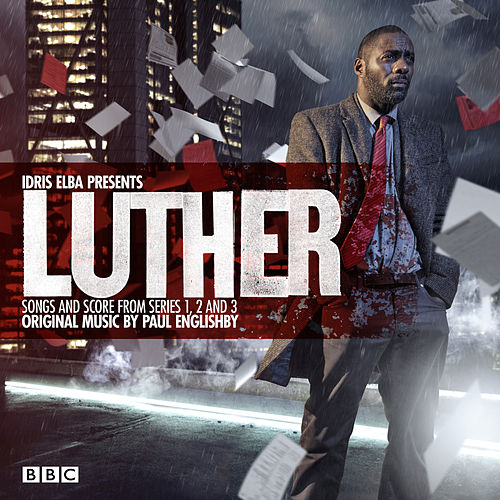 Luther (Soundtrack from the Television Series) [Idris Elba Presents Songs and Score from Series 1, 2 and 3] de Various Artists