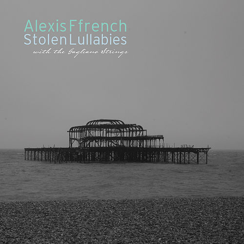 Stolen Lullabies by Alexis Ffrench
