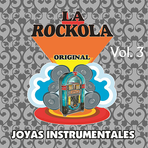 La Rockola Joyas Instrumentales, Vol. 3 de Various Artists