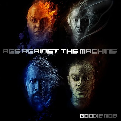 Age Against The Machine von Goodie Mob