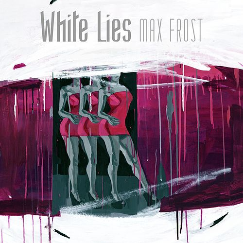 White Lies by Max Frost