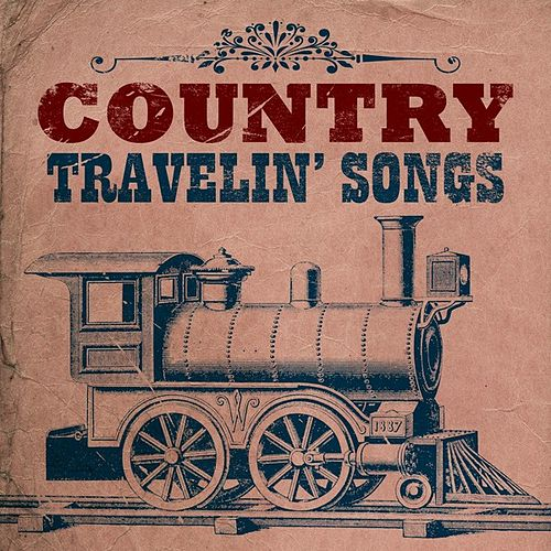 Country: Travelin' Songs by Various Artists