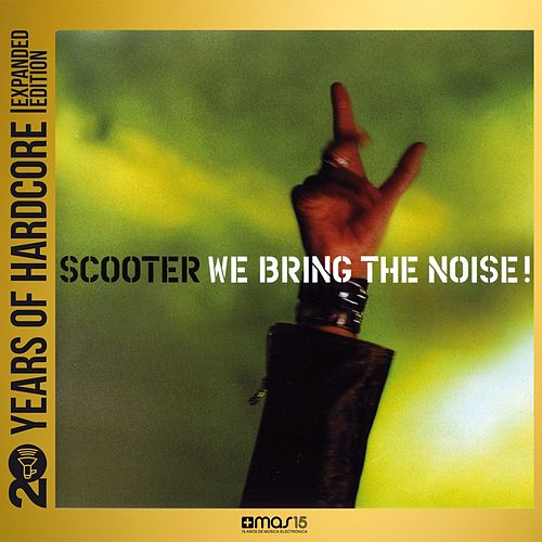We Bring the Noise! (20 Years of Hardcore Expanded Editon) de Scooter
