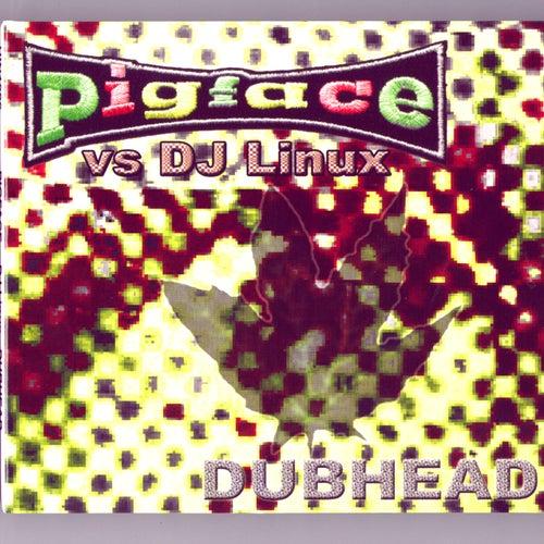 Dubhead by Pigface
