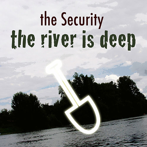 The River Is Deep by SECURITY