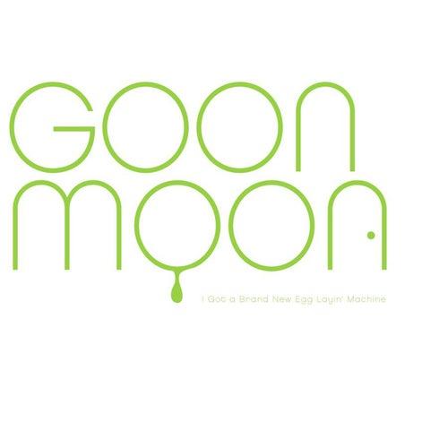 I Got A Brand New Egg Layin' Machine by Goon Moon