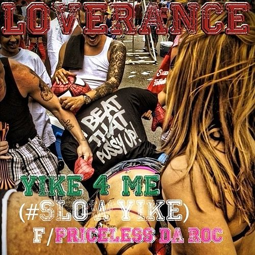 Yike For Me (#Slow Yike) (feat. Priceless Da Roc) - Single by LoveRance