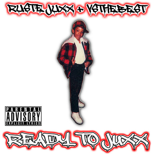 Ready To Juxx by Ruste Juxx