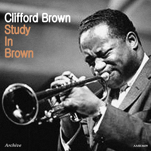 Study in Brown by Clifford Brown