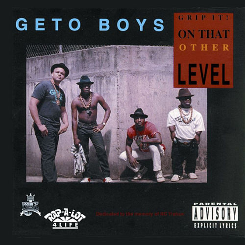 Grip It! On That Other Level by Geto Boys