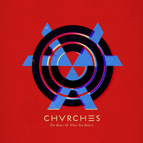 The Bones Of What You Believe von Chvrches